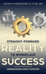 Straight-Forward Reality to Workplace Success - Understanding What's Expected